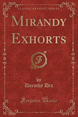 Mirandy Exhorts (Classic Reprint) (Paperback): Dorothy Dix