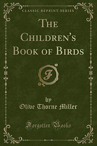 9781332342389: The Children's Book of Birds (Classic Reprint)