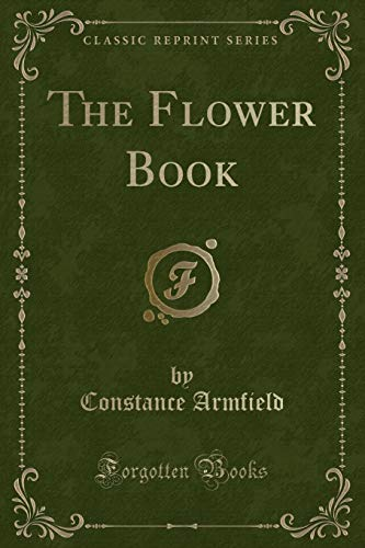 9781332343430: The Flower Book (Classic Reprint)