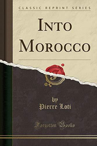 9781332344987: Into Morocco (Classic Reprint)