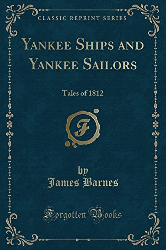 9781332349890: Yankee Ships and Yankee Sailors: Tales of 1812 (Classic Reprint)