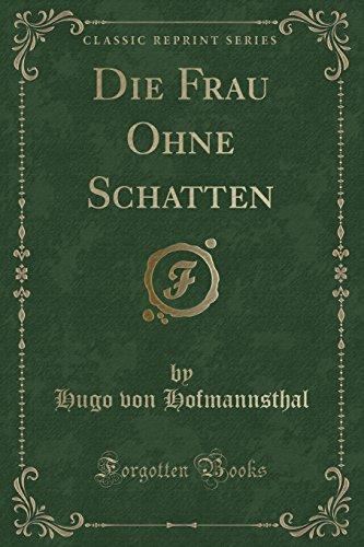 9781332354993: Die Frau Ohne Schatten (Classic Reprint) (German Edition)