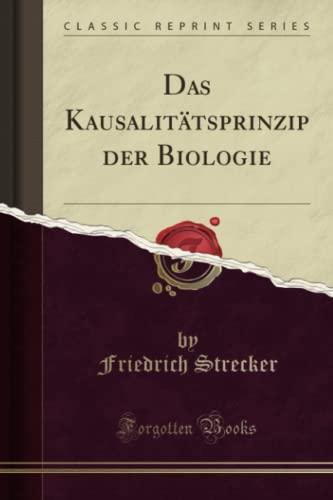 9781332363278: Das Kausalitätsprinzip der Biologie (Classic Reprint) (German Edition)