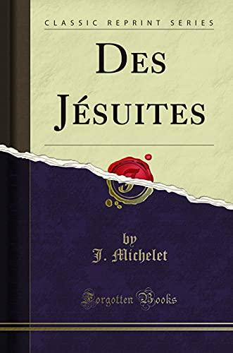 9781332374069: Des Jésuites (Classic Reprint) (French Edition)