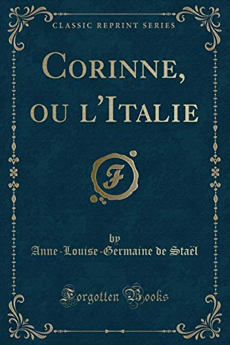 9781332377541: Corinne, ou l'Italie (Classic Reprint) (French Edition)