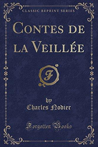 Contes de la Veillée (Classic Reprint): Charles Nodier