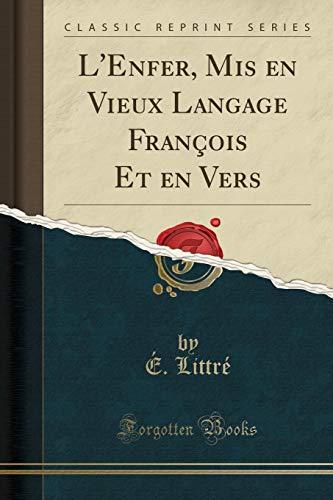 9781332381432: L'Enfer, MIS En Vieux Langage Francois Et En Vers (Classic Reprint)