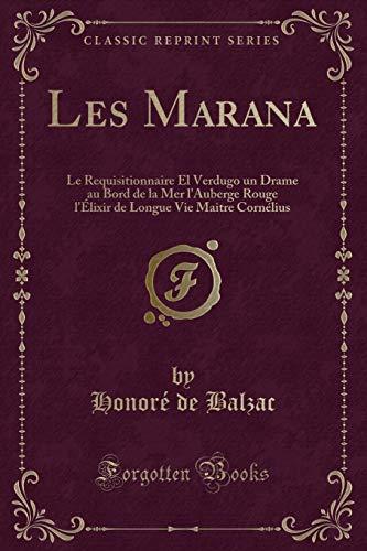 9781332381579: Les Marana: Le Requisitionnaire El Verdugo Un Drame Au Bord de La Mer L'Auberge Rouge L'Elixir de Longue Vie Maitre Cornelius (Cla