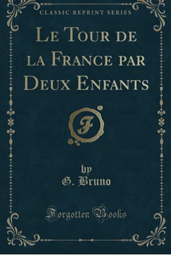 9781332381708: Le Tour de la France par Deux Enfants (Classic Reprint) (French Edition)