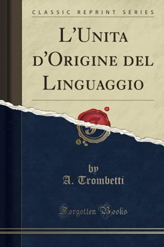 L Unita D Origine del Linguaggio (Classic: A Trombetti