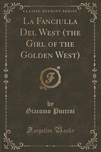 9781332391448: La Fanciulla Del West (the Girl of the Golden West) (Classic Reprint)