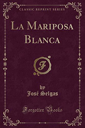 9781332392834: La Mariposa Blanca (Classic Reprint)