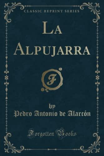 9781332396122: La Alpujarra (Classic Reprint)