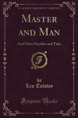 9781332420308: Master and Man: And Other Parables and Tales (Classic Reprint)
