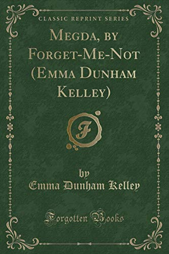 Megda, by Forget-Me-Not (Emma Dunham Kelley) (Classic: Emma Dunham Kelley
