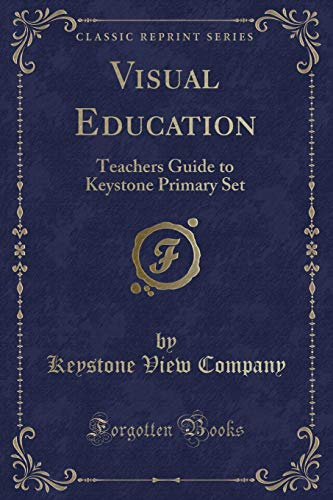 Visual Education: Teachers Guide to Keystone Primary: Keystone View Company