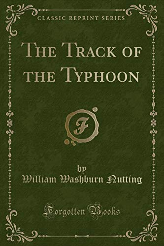 9781332431045: The Track of the Typhoon (Classic Reprint)