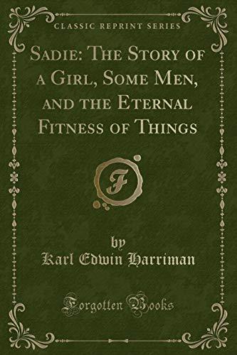 Sadie: The Story of a Girl, Some: Karl Edwin Harriman