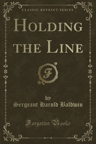 9781332445417: Holding the Line (Classic Reprint)