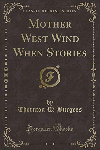 9781332446087: Mother West Wind When Stories (Classic Reprint)