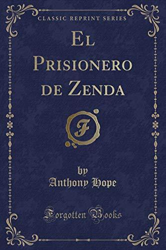 9781332448425: El Prisionero de Zenda (Classic Reprint) (Spanish Edition)