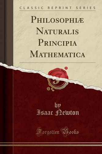 9781332448937: Philosophiæ Naturalis Principia Mathematica (Classic Reprint)