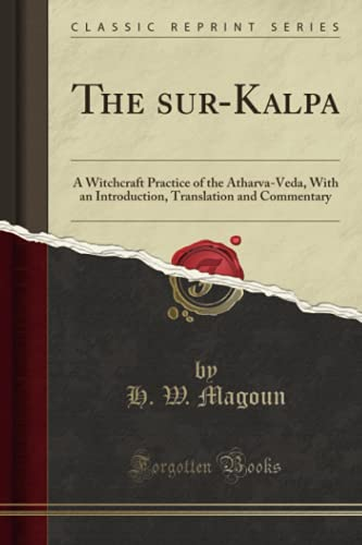 The A?suri?-Kalpa: A Witchcraft Practice of the: H W Magoun