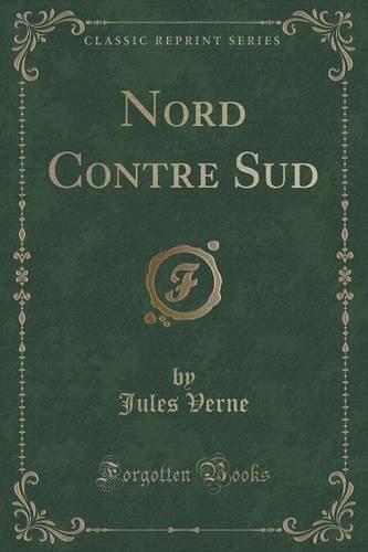 9781332451029: Nord Contre Sud (Classic Reprint) (French Edition)