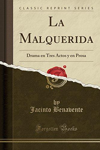 9781332459063: La Malquerida: Drama en Tres Actos y en Prosa (Classic Reprint) (Spanish Edition)