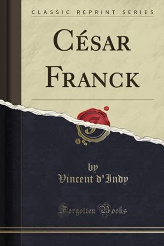 9781332462773: César Franck (Classic Reprint)