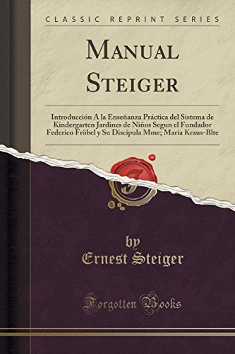 Manual Steiger: Introduccion a la Ensenanza Practica: Ernest Steiger