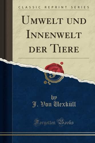 9781332466566: Umwelt und Innenwelt der Tiere (Classic Reprint)
