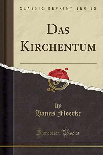 9781332468942: Das Kirchentum (Classic Reprint) (German Edition)