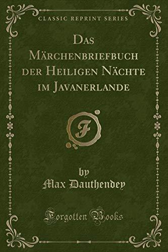 9781332476749: Das Märchenbriefbuch der Heiligen Nächte im Javanerlande (Classic Reprint) (German Edition)