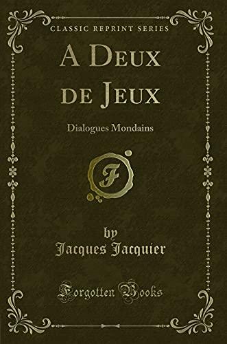 9781332487509: A Deux de Jeux: Dialogues Mondains (Classic Reprint)
