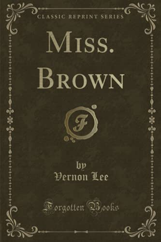 9781332491582: Miss. Brown (Classic Reprint)