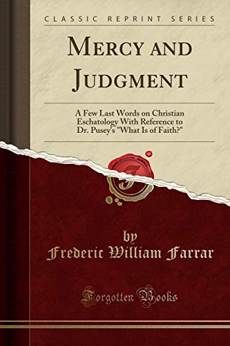 9781332496402: Mercy and Judgment: A Few Last Words on Christian Eschatology With Reference to Dr. Pusey's