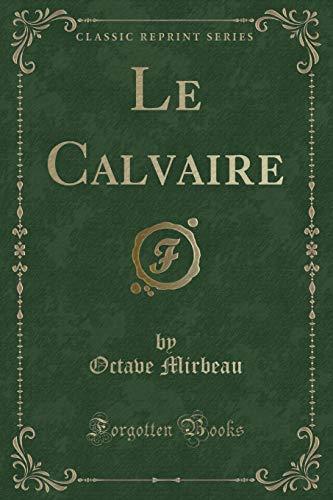 9781332499397: Le Calvaire (Classic Reprint)