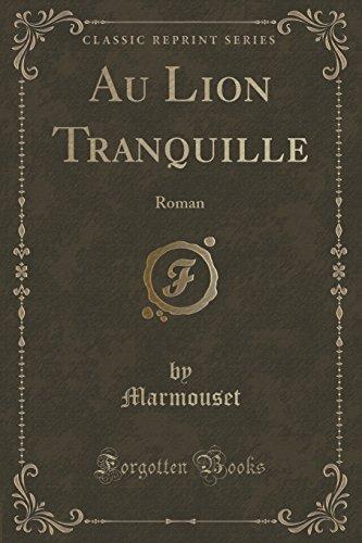 9781332499922: Au Lion Tranquille: Roman (Classic Reprint) (French Edition)