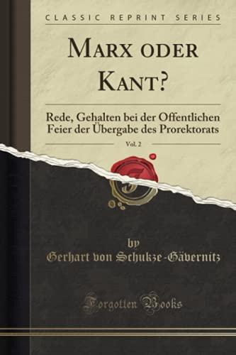 9781332501397: Marx oder Kant?, Vol. 2: Rede, Gehalten bei der Offentlichen Feier der Übergabe des Prorektorats (Classic Reprint)