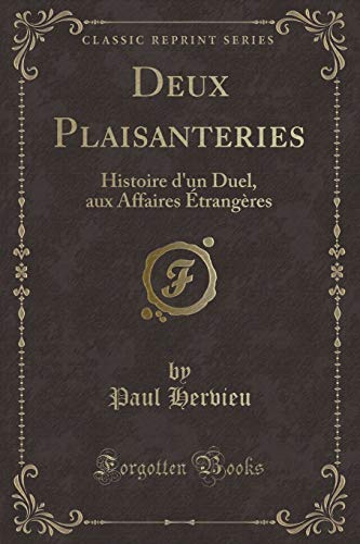 9781332503247: Deux Plaisanteries: Histoire D'Un Duel, Aux Affaires Etrangeres (Classic Reprint)