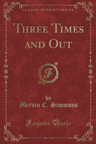9781332505432: Three Times and Out (Classic Reprint)