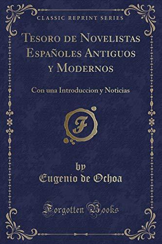 Tesoro de Novelistas Espanoles Antiguos y Modernos: Eugenio De Ochoa