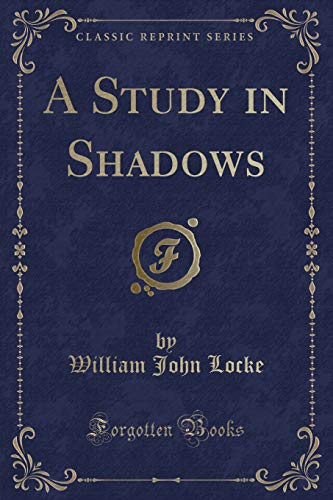 9781332515288: A Study in Shadows (Classic Reprint)
