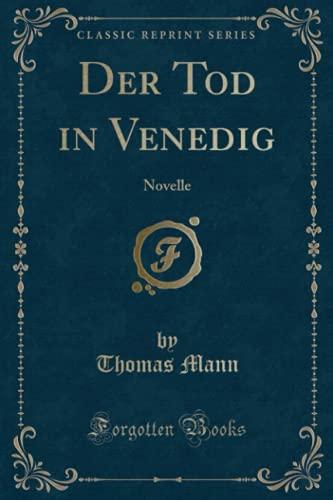 9781332519378: Der Tod in Venedig: Novelle (Classic Reprint) (German Edition)