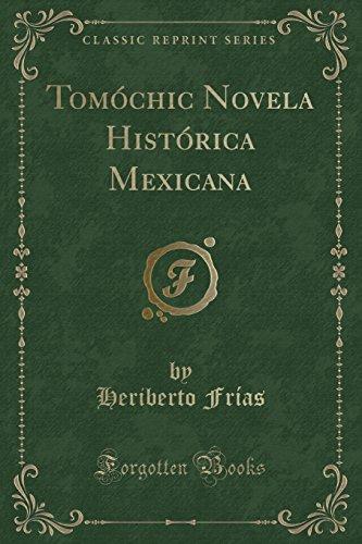 9781332522705: Tomóchic Novela Histórica Mexicana (Classic Reprint) (Spanish Edition)