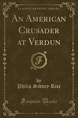 9781332525638: An American Crusader at Verdun (Classic Reprint)