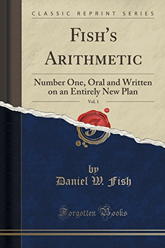 Fish's Arithmetic, Vol. 1: Number One, Oral: Daniel W Fish