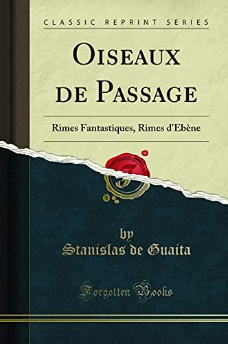 Oiseaux de Passage: Rimes Fantastiques, Rimes D Ebene