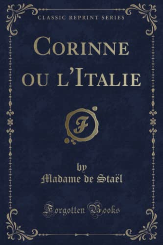 9781332537112: Corinne ou l'Italie (Classic Reprint) (French Edition)